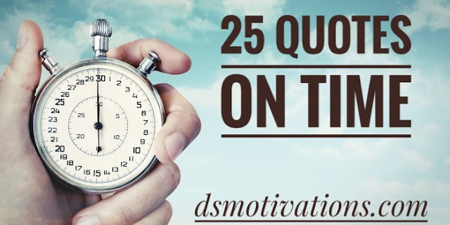 25 inspirational Quotes on time