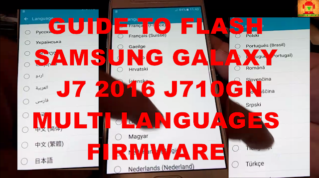 Guide to flash Samsung Galaxy J7 2016 J710GN Multi languages firmware