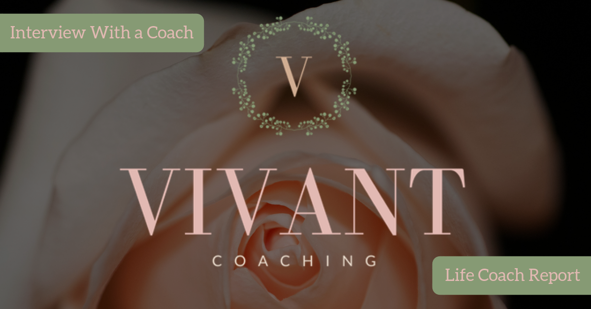 Life Coach Report | Interview With a Coach | Alissa Taglione | Vivant Coaching