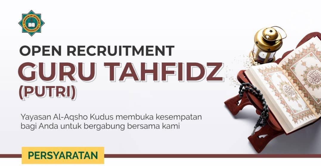 Loker Kudus Juli 2020 OPEN RECRUITMENT Yayasan Al-Aqsho membuka kesempatan kepada Anda untuk bergabung bersama kami dengan posisi sebagai Guru Tahfidz (Putri) Dengan syarat sebagai berikut