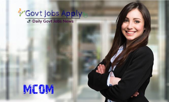 M Com Latest Govt Jobs