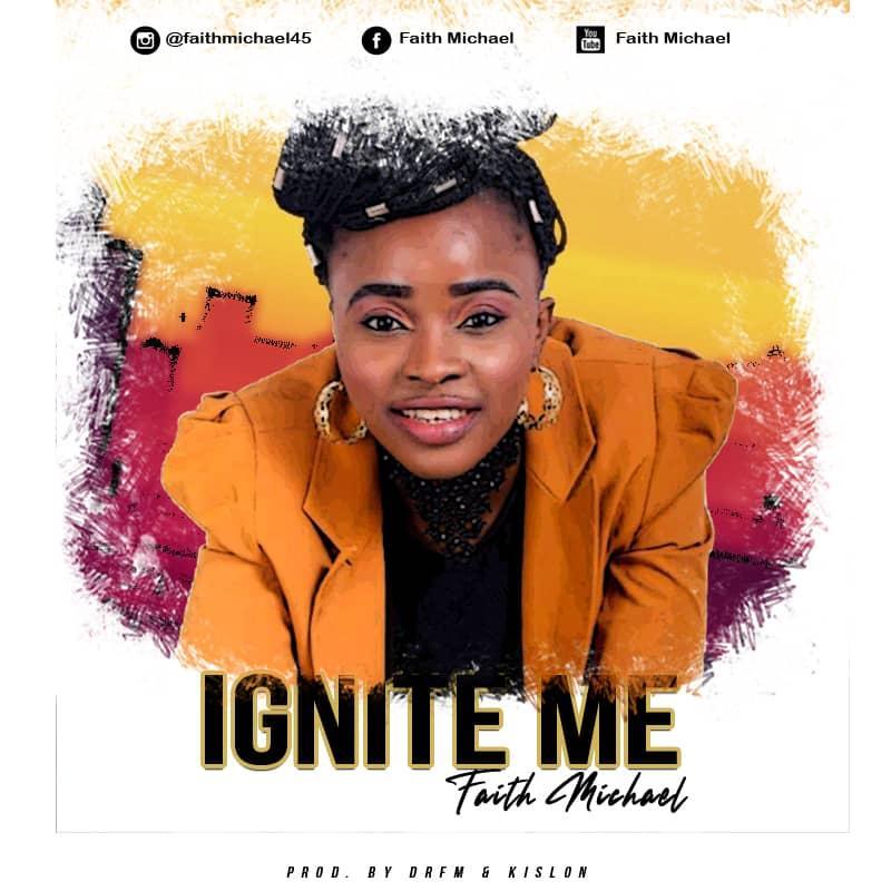 Faith Michael - Ignite Me Mp3 Download