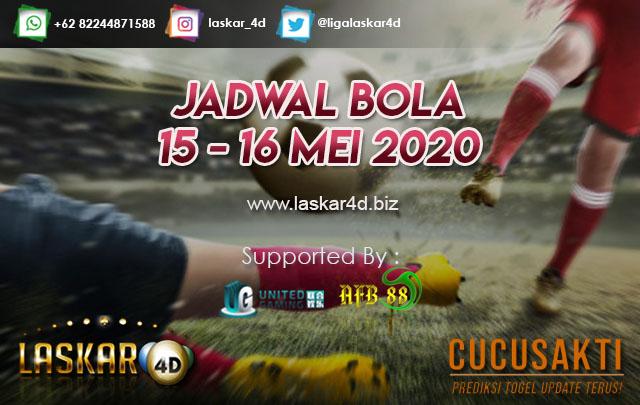 JADWAL BOLA JITU TANGGAL 15 – 16 MEI 2020