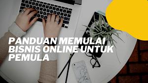 Panduan Memulai Bisnis Online Untuk Pemula