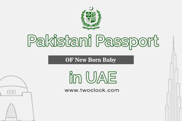 Pakistani Passport & UAE Visa - Newborn Baby in Dubai