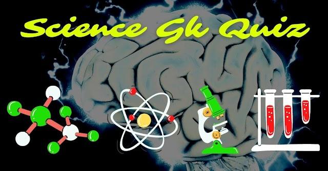 Science Gk Quiz: Competitive exams, SSC, Railways, UPSC, JPSC etc.