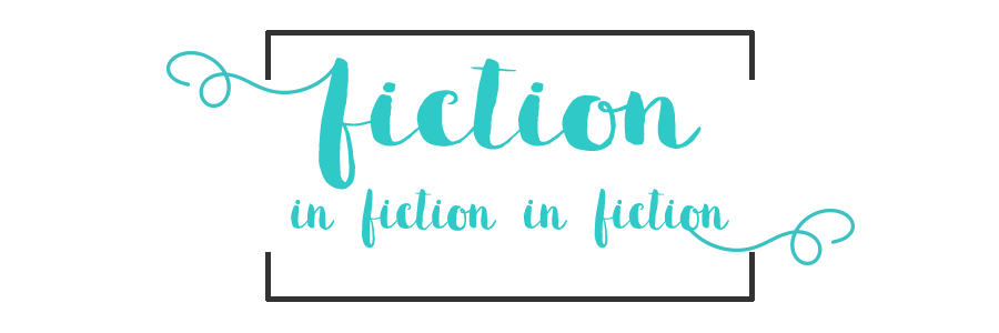 Fiction in Fiction in Fiction