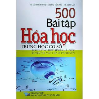 500 Bài Tập Hóa Học Trung Học Cơ Sở - Bồi Dưỡng Học Sinh Khá, Giỏi Luyện Thi Vào Lớp 10 PT - Chuyên ebook PDF-EPUB-AWZ3-PRC-MOBI