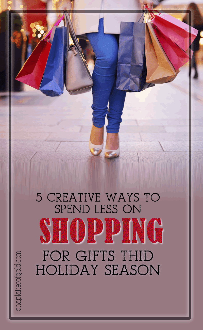 Top 5 Superb Ways You Can Spend Less On Shopping For Gifts This Holiday Season