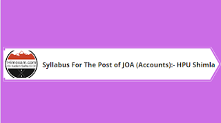 Syllabus For The Post of JOA (Accounts):- HPU Shimla