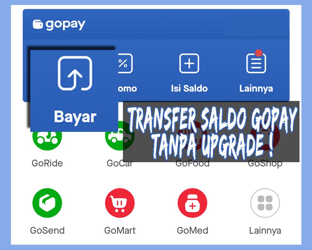 Begini Cara Transfer Saldo Gopay Tanpa Upgrade, Mudah Banget!