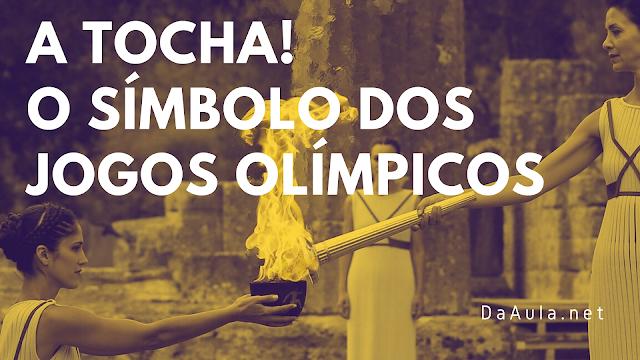 Por que a Tocha é o Símbolo dos Jogos Olímpicos