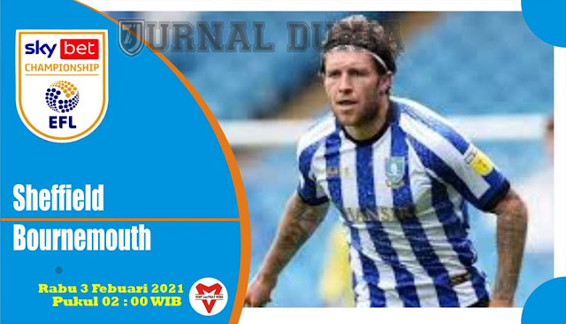 Prediksi Bournemouth vs Sheffield Wednesday , Rabu 03 Februari 2021 Pukul 02:00 WIB
