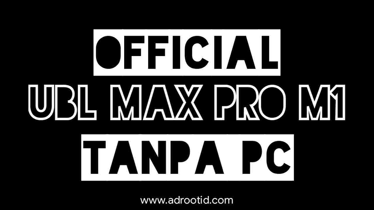 Unlock Bootloader Max Pro M1 Official tanpa PC