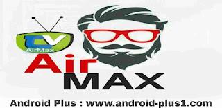 تحميل تطبيق اير ماكس تيفي AirMax TV مع الكود اخر اصدار للاندرويد