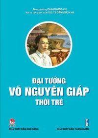 Đại Tướng Võ Nguyên Giáp Thời Trẻ - Phạm Hồng Cư