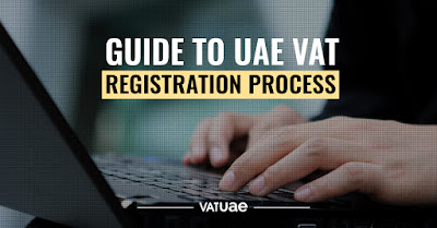 Guide To UAE VAT Registration Process