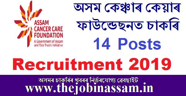 Assam Cancer Care Foundation Recruitment 2019