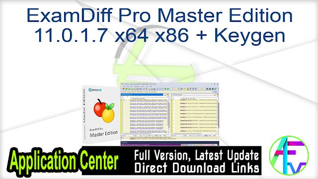 ExamDiff Pro Master Edition 11.0.1.7 x64 x86 + Keygen