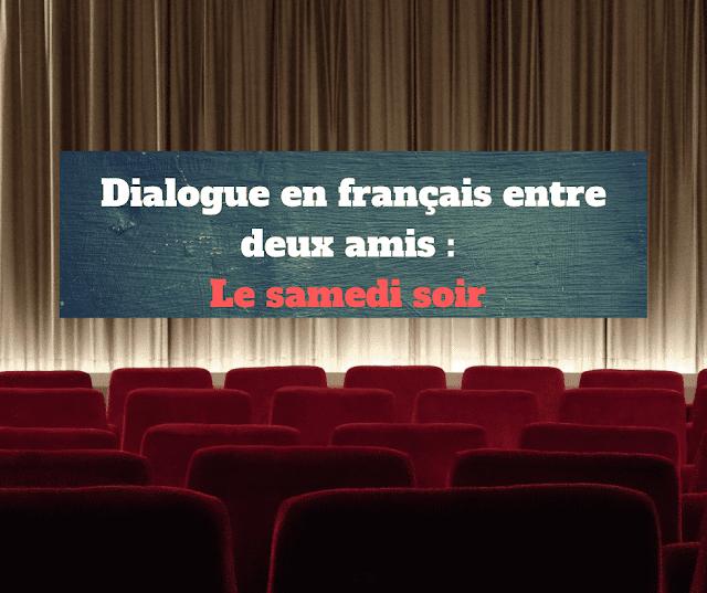 Dialogue en français entre deux amis : Le samedi soir