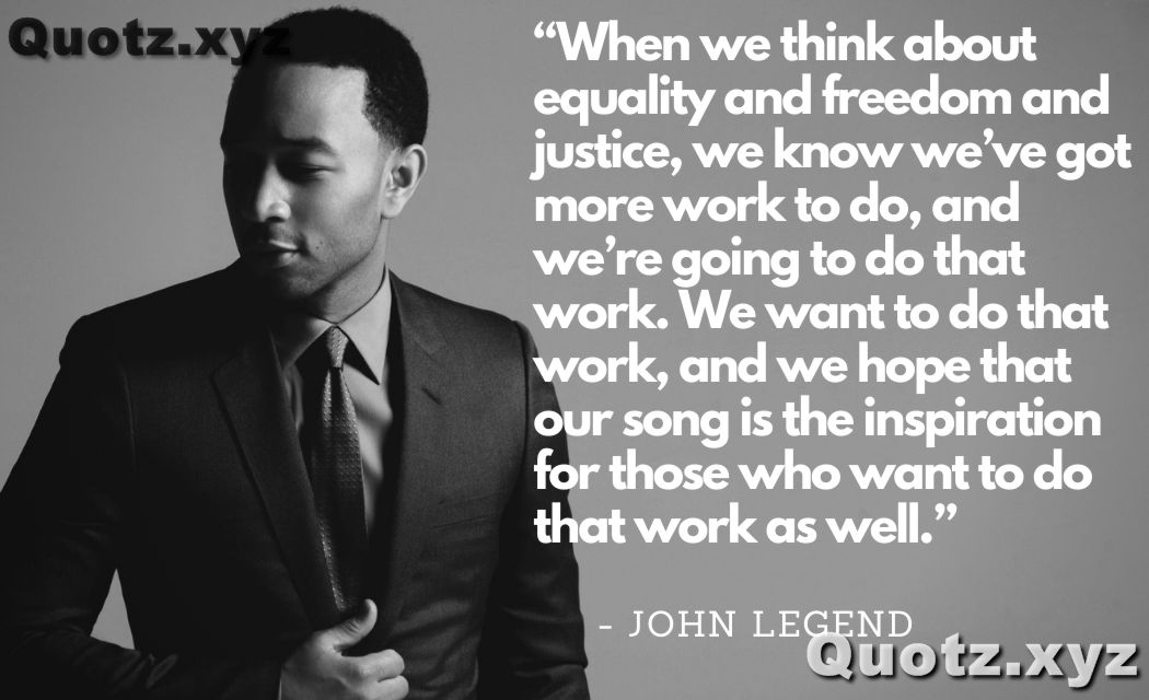 Best 18+ Quotes by John Legend that are Inspirational and Motivational for a good life with quotes images