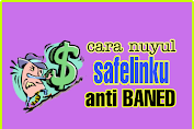 Cara Nuyul SafelinkuTerbaru Anti Baned