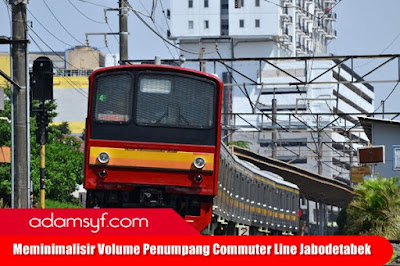 Meminimalisir Volume Penumpang Commuter Line Jabodetabek