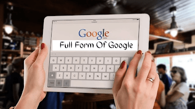 Full Form Of Google In Hindi