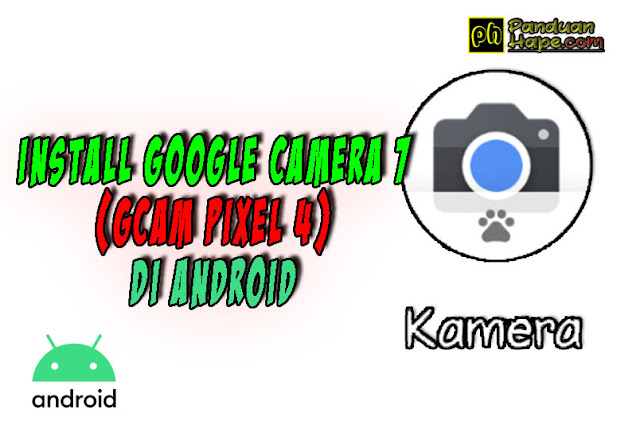 install GCam Pixel 4 atau Google Camera 7 di Android