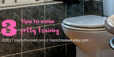 http://mom2momed.blogspot.com/2017/08/three-tips-to-ease-potty.html