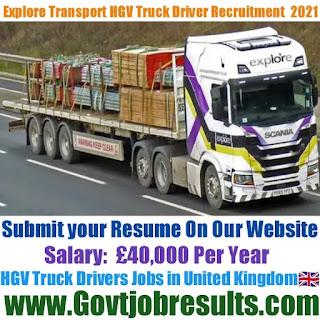 Explore Transport HGV Truck Driver Recruitment 2021-22
