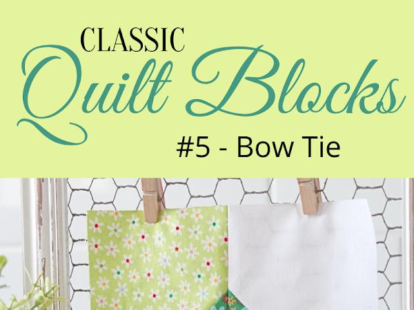 """{Classic Quilt Blocks} Bow Tie - A Tutorial <img src=""""https://pic.sopili.net/pub/emoji/twitter/2/72x72/2702.png"""" width=20 height=20>"""