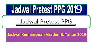 Jadwal Pelaksanaan Pretest PPG 2019
