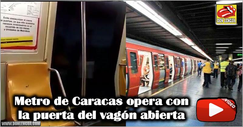 Metro de Caracas opera con la puerta del vagón abierta