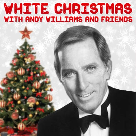 CHRISTMAS - White Christmas with Andy Williams and Friends ~ MUSIC THAT WE ADORE