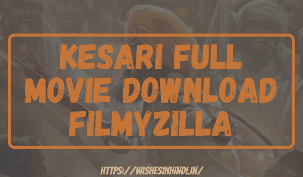 Kesari Full Movie Download Filmyzilla