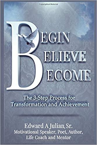 Begin Believe Become by Edward Julian
