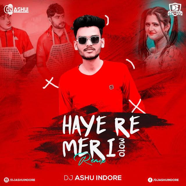 Haye Re Meri Moto (Remix) – DJ Ashu Indore
