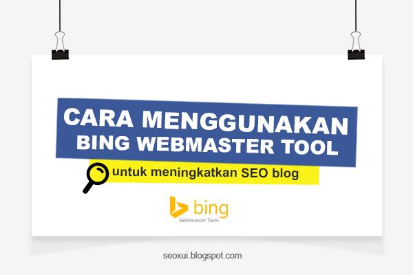 Cara Menggunakan Bing Webmaster Tool Untuk Meningkatkan SEO di Blog