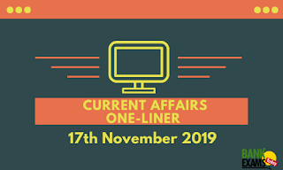 Current Affairs One-Liner: 17th November 2019