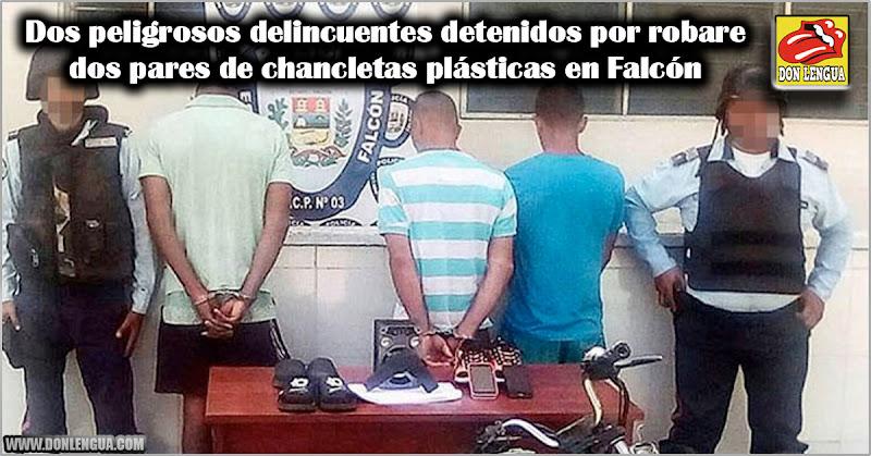Dos peligrosos delincuentes detenidos por robare dos pares de chancletas plásticas en Falcón