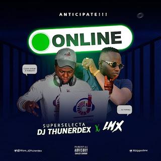 [Music] DJ Thunerdex ft LMX - Online