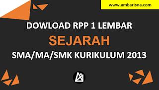 Download RPP 1 Lembar Sejarah Kelas X, XI, XI SMA/MA Kurikulum 2013