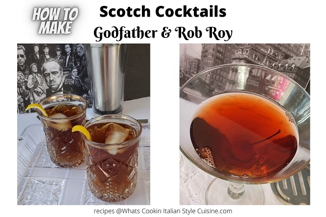 these are two cocktails using scotch one is called Godfather and the other is Rob Roy