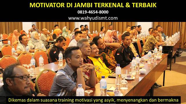•             JASA MOTIVATOR JAMBI  •             MOTIVATOR JAMBI TERBAIK  •             MOTIVATOR PENDIDIKAN  JAMBI  •             TRAINING MOTIVASI KARYAWAN JAMBI  •             PEMBICARA SEMINAR JAMBI  •             CAPACITY BUILDING JAMBI DAN TEAM BUILDING JAMBI  •             PELATIHAN/TRAINING SDM JAMBI