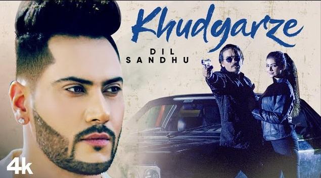 Khudgarze Lyrics - Dil Sandhu