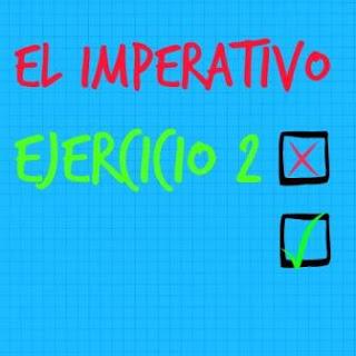 EL IMPERATIVO. Ejercicio 2. Para practicar las formas regulares e irregulares del imperativo. Con pronombres.