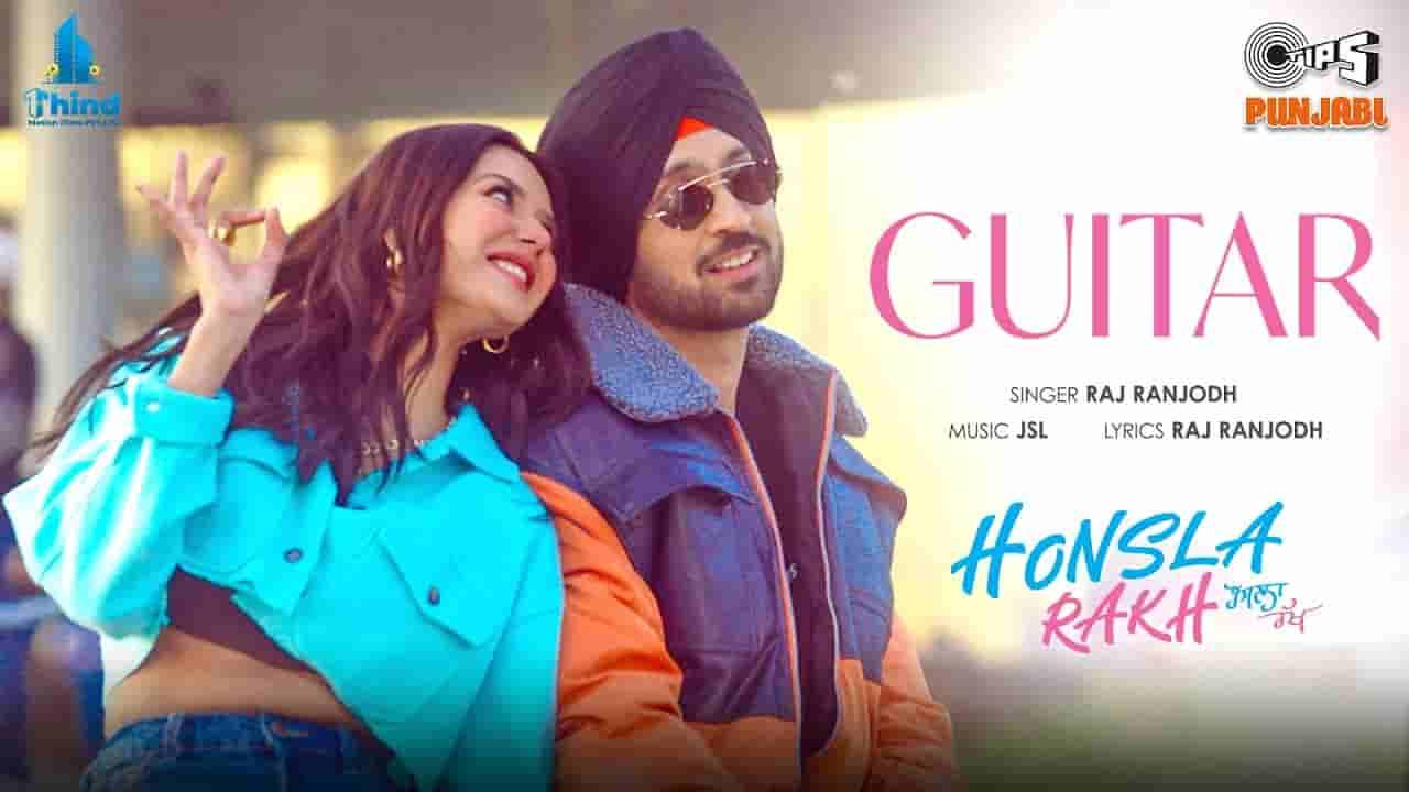Guitar lyrics Honsla rakh Diljit Dosanjh Punjabi Song