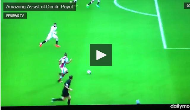 Vidéo: Magnifique passe décisive signée Dimitri Payet wow