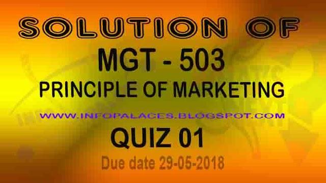 MGT 503 Quiz 1 Solution Spring 2018